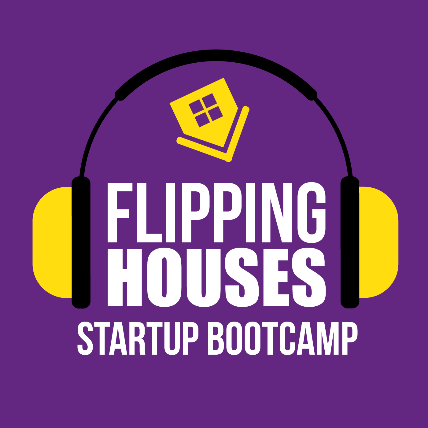 Season 4 Introduction – Flipping Houses Startup Bootcamp